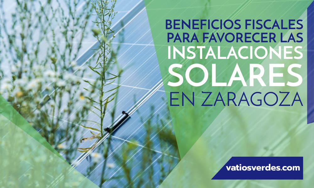 Beneficios Fiscales para favorecer las instalaciones solares en Zaragoza