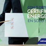 Como obtener el Certificado Energético en solo 3 pasos
