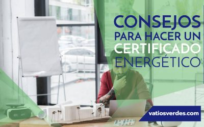 Consejos para hacer un Certificado Energético