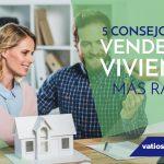 Cinco consejos para vender tu vivienda más rápido