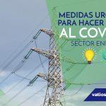 Medidas urgentes para hacer frente al COVID-19 Sector Energético