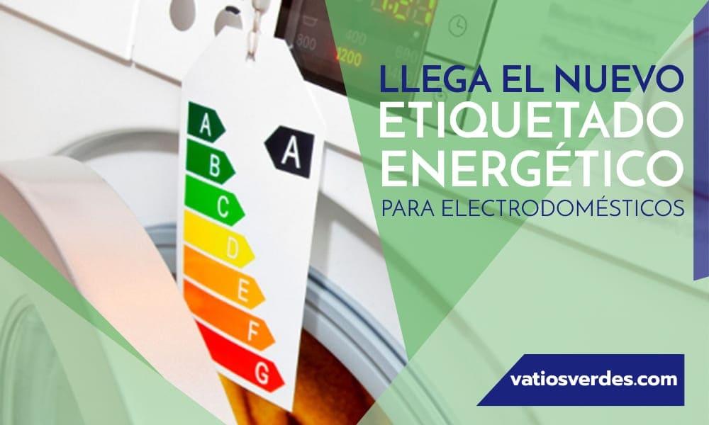 LLEGA EL NUEVO ETIQUETADO ENERGÉTICO PARA ELECTRODOMESTICOS