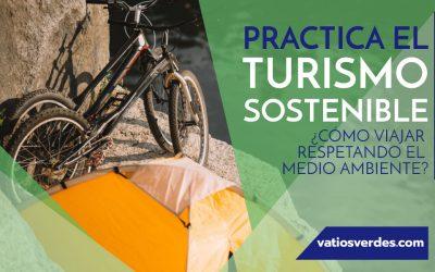 Turismo sostenible ¿Cómo viajar respetando el medio ambiente?