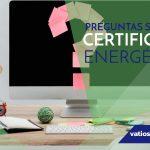 Preguntas sobre el Certificado Energético