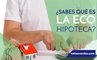 ¿Sabes qué es la eco-hipoteca?